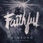 Faithful - LIVE - (Music CD) by New Song Integrity