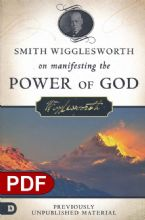 Smith Wigglesworth on Manifesting the Power of God: Walking in God's Anointing Every Day of the Year (e-Book) by Smith Wigglesworth