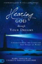 Hearing God Through Your Dreams: Understanding the Language God Speaks at Night (Book) by Mark Virkler