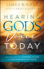 Hearing God's Voice Today: Practical Help for Listening to Him and Recognizing His Voice (book) by James Goll
