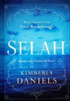Selah: Pause and Think on This: Daily Insights for Total Breakthrough (book) by Kimberly Daniels