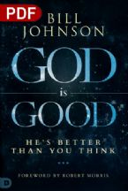 God Is Good: He's Better Than You Think (e-Book) by: Bill Johnson