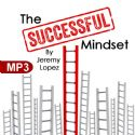 CThe Successful Mindset (MP3 Teaching Download) by Jeremy Lopez - Click To Enlarge