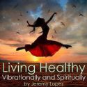 CLiving Healthy Vibrationally and Spiritually(Teaching CD) - Click To Enlarge