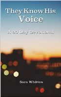 CThey Know His Voice: 90 Day Devotional(PDF Download) by Sara Whitten - Click To Enlarge
