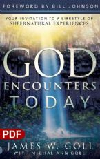 God Encounters Today: Your Invitation to a Lifestyle of Supernatural Experiences (PDF Download) by James W. Goll and Michal Ann Goll