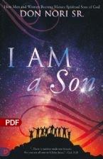 I AM a Son: How Men and Women Become Mature Spiritual Sons of God (PDF Download) by Don Nori SR.