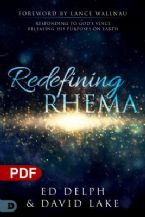 Redefining Rhema: Responding to God's Voice, Releasing His Purposes on Earth (PDF Download) by Ed Delph & David Lalle