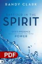 Baptized in the Spirit: God's Presence Resting upon You with Power (PDF Download) by Randy Clark
