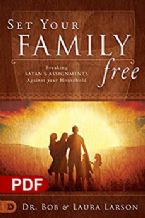 Set Your Family Free: Breaking Satan's Assignments Against Your Household (PDF Download) by Dr. Bob and Laura Larson