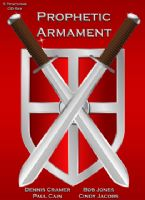 CLEARANCE SALE: Prophetic Armament (5 Teaching CD Set) by Dennis Cramer, Paul Cain, Bob Jones and  Cindy Jacobs
