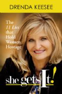 CShe Gets It  - The 11 Lies that Hold Women Hostage - (book) by Drenda Keesee - Click To Enlarge