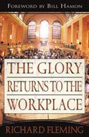 The Glory Returns to the Workplace (book) by Richard Fleming
